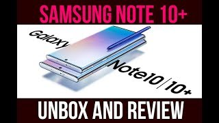 Samsung Galaxy Note 10+ Unboxing and Scoop Review