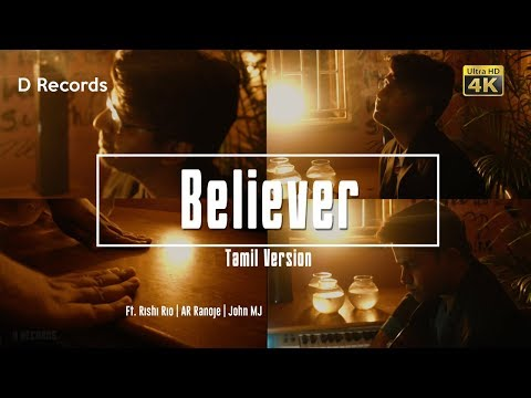 Believer | Imagine Dragons | Tamil Cover - 4K | Ft.Rishi Rio | AR Ranoje