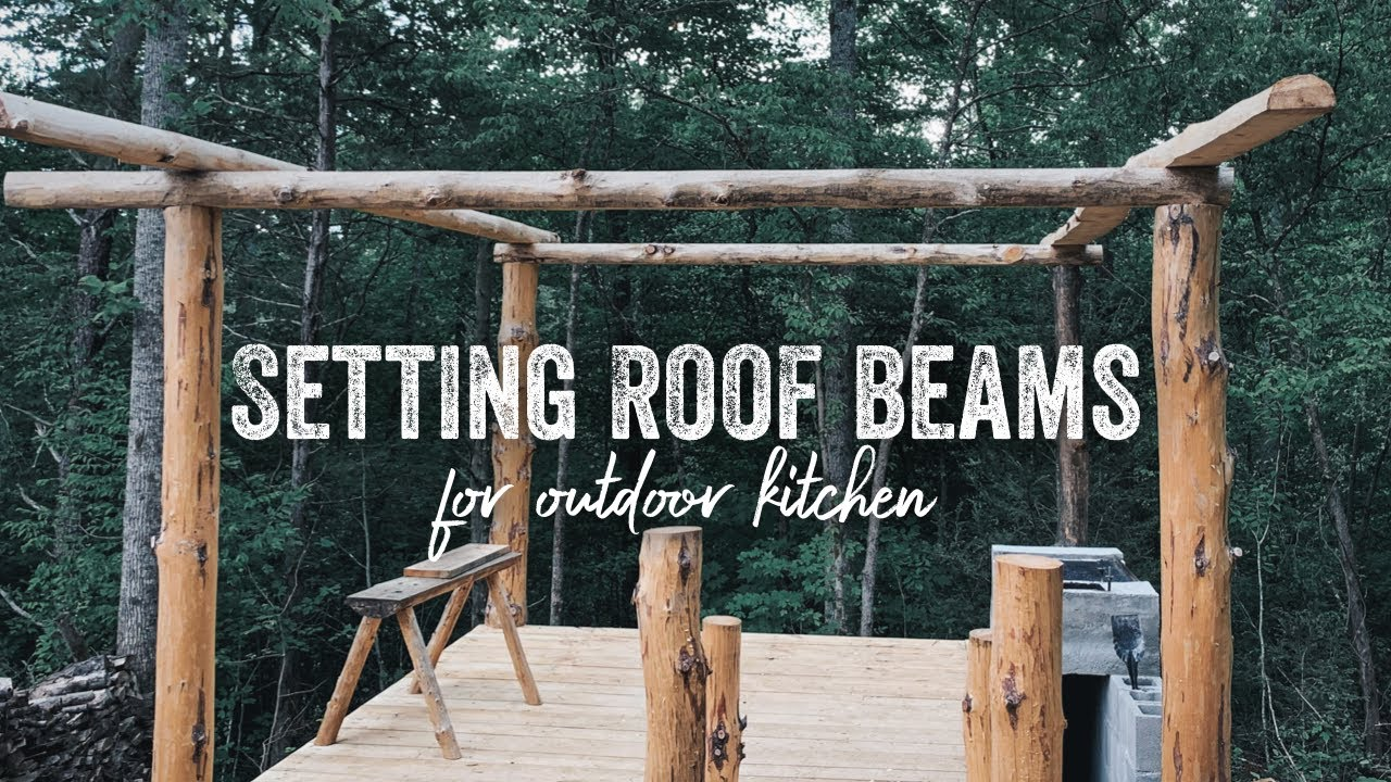 S2 EP59 | OUTDOOR FOREST KITCHEN | BREAKFAST & SETTING ROOF BEAMS