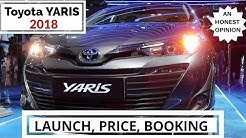TOYOTA YARIS 2018 LAUNCH, PRICE, BOOKING & AN HONEST REVIEW AND OPINION