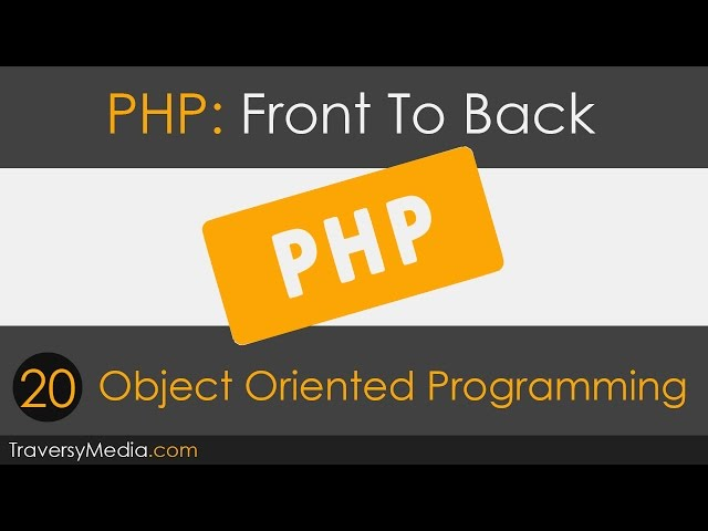 PHP Front To Back [Part 20] - OOP