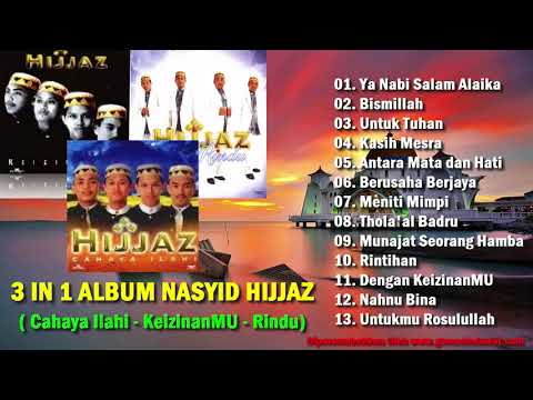 Lagu Musik Religi Islam 3 IN 1 ALBUM NASYID HIJJAZ (Cahaya Ilahi - KeizinanMU - Rindu) HD