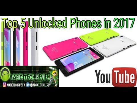 Top 5 Unlocked Phones Of 2017 BLU, POSH, LE ECO, HuaWEI, OnePlus, Motorola, Amazon
