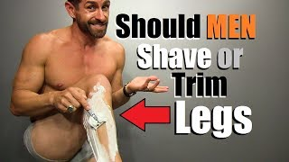 Should Guys Shave Or Trim Their Legs? You WON'T Believe What Women Say!