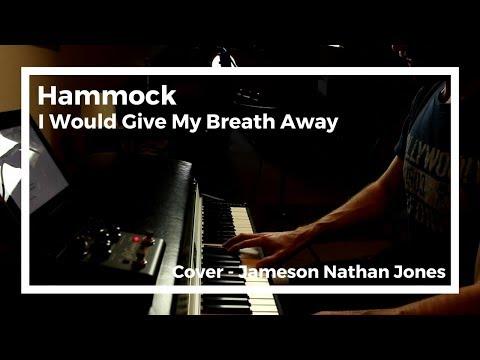 Hammock - I Would Give My Breath Away [Jameson Nathan Jones - Cover]