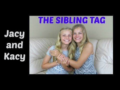 The Sibling Tag ~ Jacy and Kacy