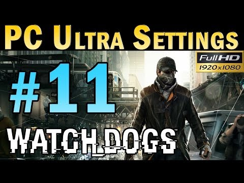 Watch Dogs (PC MAX SETTINGS) Walkthrough - Part 11 Mission Thanks For The Tip Gameplay 1080p