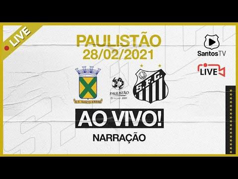 🔴 AO VIVO: SANTO ANDRÉ 2 x 2 SANTOS | PAULISTÃO (28/02/21)