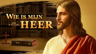 Christelijke film 'Wie is mijn Heer' De relatie tussen de Bijbel en God verduidelijken  (Nederlandse Ondertiteling)
