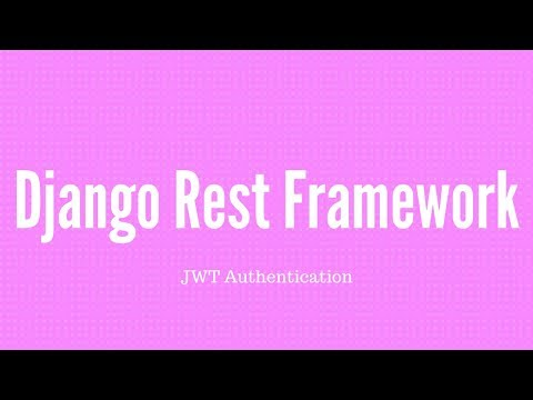 JSON Web Tokens With Django REST Framework - YouTube