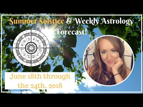 SUMMER SOLSTICE & Weekly Astrology Forecast For ALL 12 SIGNS!
