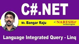 Language Integrated Query - LINQ C#.NET Tutorial by Mr. Bangar Raju.