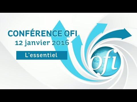L'Essentiel de la Conférence OFI 2016