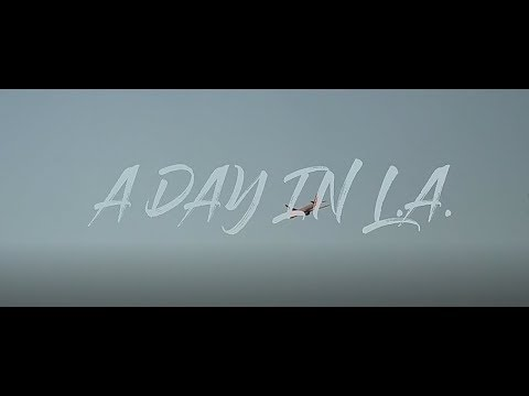 A DAY IN L.A. (CINEMATIC SERIES 1)