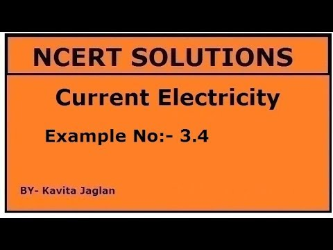 NCERT SOLUTIONS, CHAPTER-3, EXAMPLE No -3 4 ,Current Electricity, CLASS  12TH, PHYSICS
