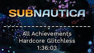 Subnautica - All Achievements Hardcore Glitchless Speedrun - 1:36:03 [World Record]