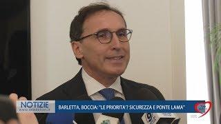 """BARLETTA, BOCCIA: """"LE PRIORITÀ SICUREZZA E PONTE LAMA"""