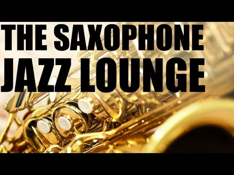 The Saxophone Jazz Lounge - The Greatest