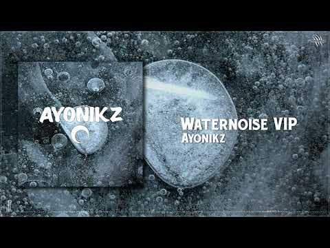 Ayonikz - Waternoise (VIP) [Free Download]
