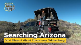 Searching Arizona Abandoned Places - Gold Mines and Ghost Towns near Wickenburg