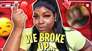 My Boyfriend n I Broke up 💔 ' I Cried 😢