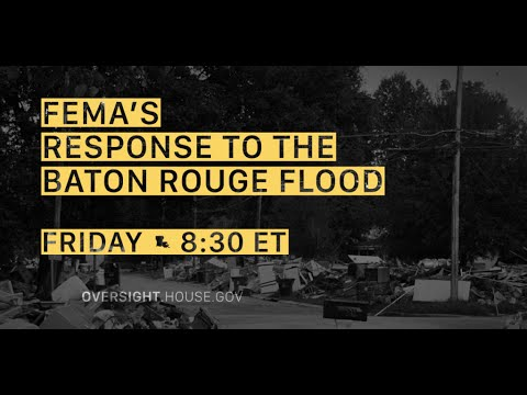 Oversight of the FEMA's Response to the Baton Rouge Flood Disaster