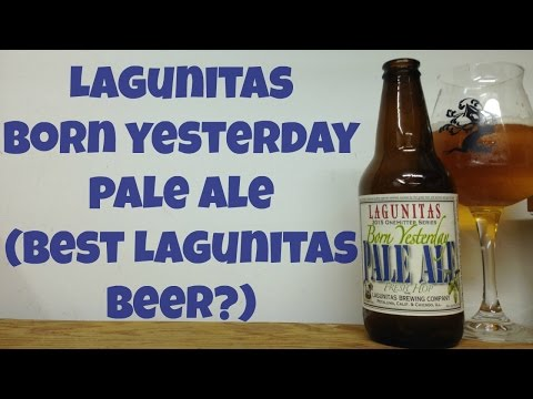 Lagunitas Born Yesterday Pale Ale Review - Ep. #582