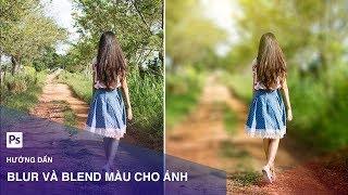 Hướng dẫn Blur nền và blend màu cho hình ảnh - Designer Việt Nam