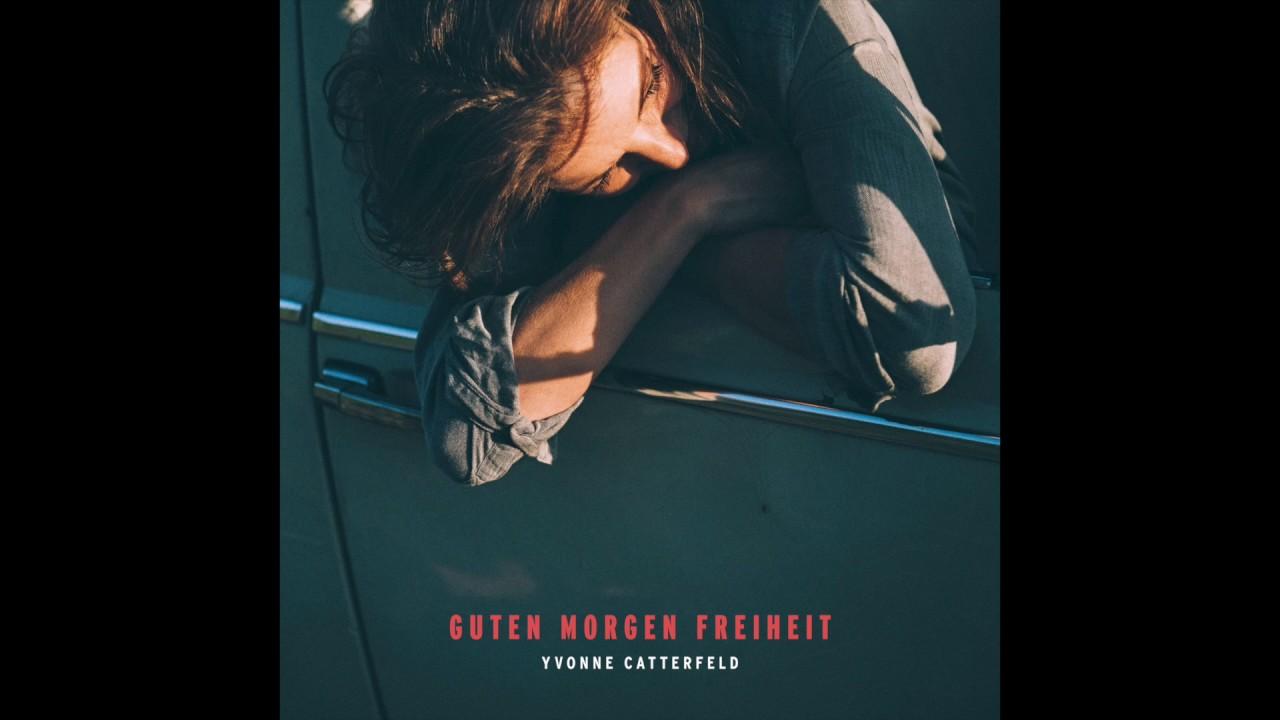 Yvonne Catterfeld Guten Morgen Freiheit Track By Track