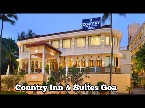 Goa Hotels Video - Hotel Country Inn & Suites Goa Lowest price