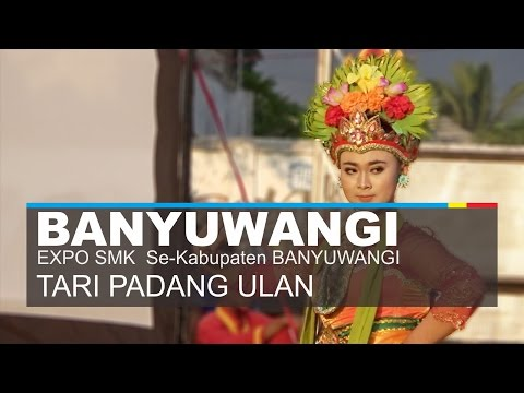 Tari Padang Ulan - EXPO SMK Se-Kabupaten Banyuwangi 2017