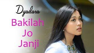 BAKILAH JO JANJI- DYADARA (OFFICIAL VIDEO)