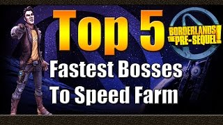 Borderlands The Pre Sequel | Top 5 | Fastest Bosses to Speed Farm