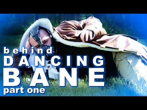 Dancing Bane: Behind The Scenes (Part 1)