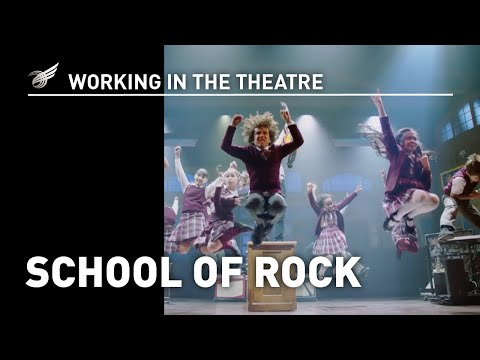Working in the Theatre: School of Rock
