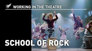 Working in the Theatre: School of Rock