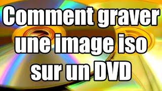 [TUTO] - Comment graver une image iso sur un dvd [HD]
