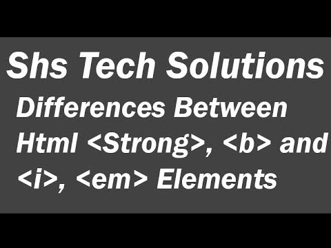 Html Tutorials - 06 | Differences Between Html Strong & B Elements | Html I & Em Elements