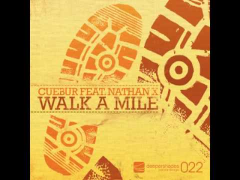 Cuebur feat Nathan X - Walk A Mile (Cuebur Remix) - Deeper Shades Recordings