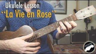 """La Vie En Rose"" Easy Ukulele Lesson - Key of C"