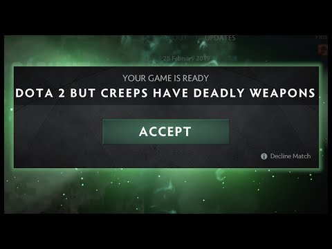 Dota 2 But Creeps Have Deadly Weapons