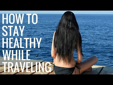 10 Ways to Stay Healthy While Traveling