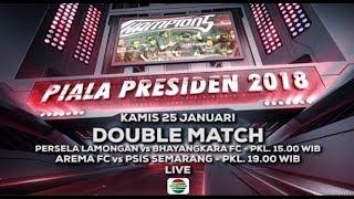 Piala Presiden 2018 - Persela Lamongan vs Bhayangkara FC dan Arema FC vs PSIS Semarang