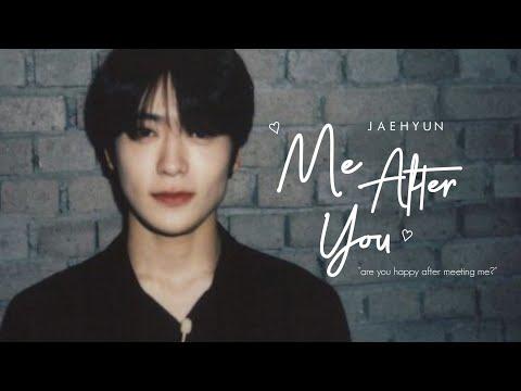 Me After You [JAEHYUN]