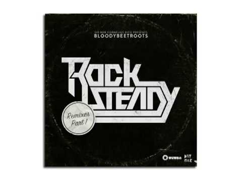 bloody beetroots rocksteady