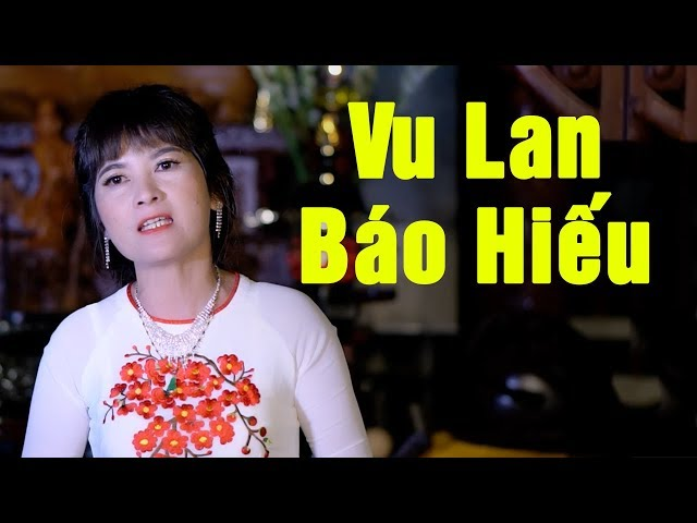 VU LAN BÁO HIẾU - Phương Anh   Nhạc Vu Lan Cảm Động Hay Nhất 2018