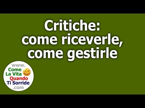 Critiche: come riceverle, come gestirle