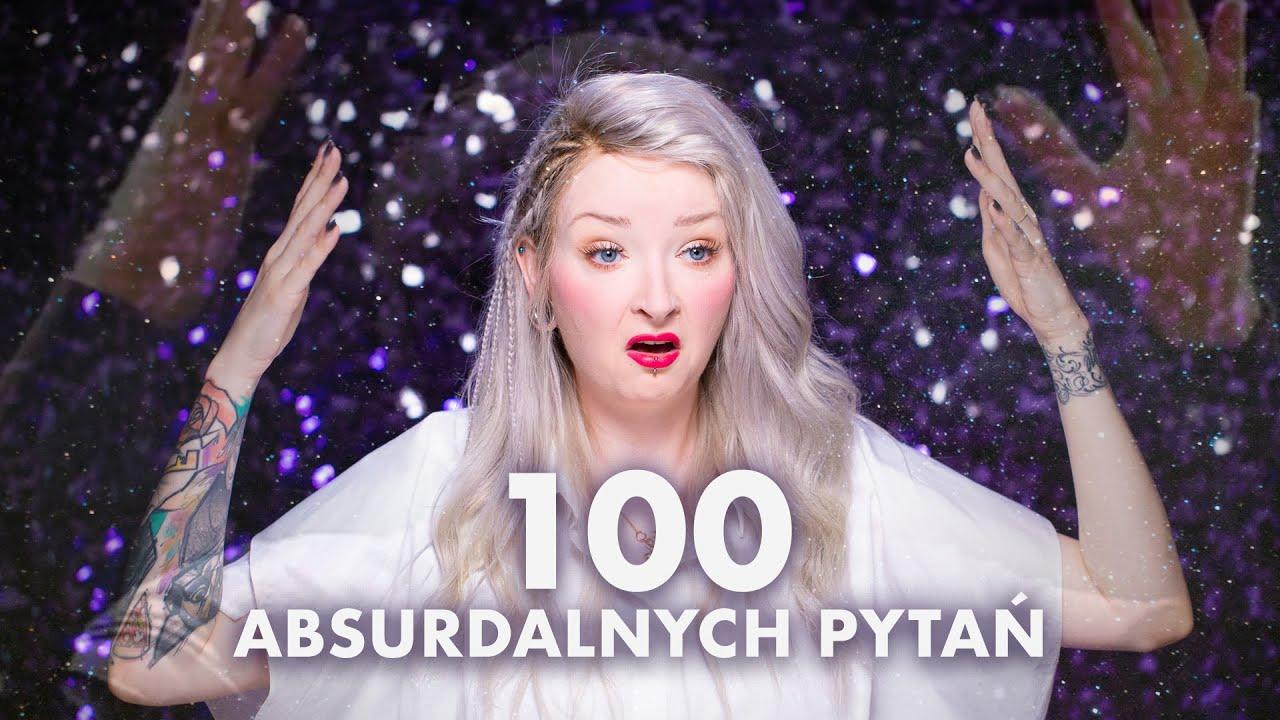 Odpowiadam na 100 ABSURDALNYCH pytań 😲 i robię cały makijaż!
