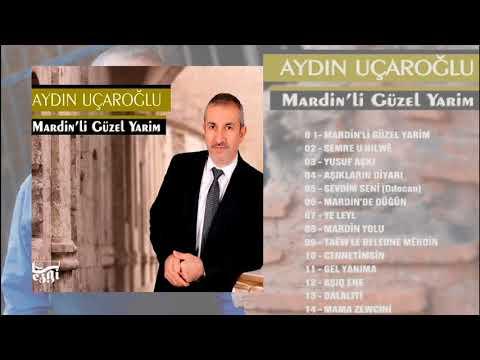 Aydın Uçaroğlu - Mardinli Güzel Yarim