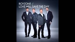 Boyzone - Love Will Save The Day (Radio 2 First Play 11.10.13)